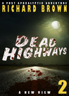 Dead Highways (Part 2: A New View)