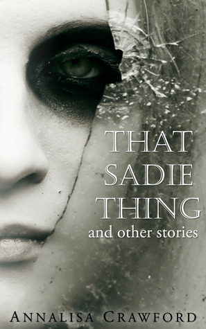 That Sadie Thing by Annalisa Crawford