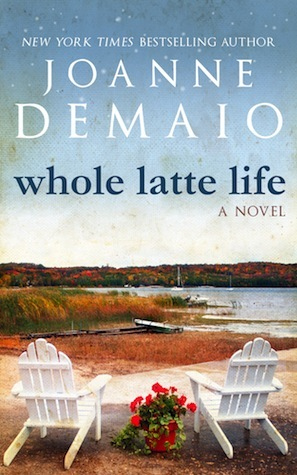 Whole Latte Life by Joanne DeMaio