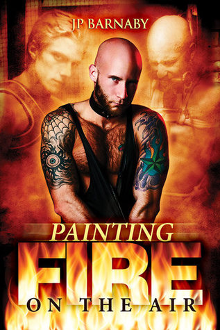 Book Review: Painting Fire on the Air by J. P. Barnaby