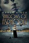 Shadows of Asphodel by Karen Kincy