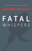 Fatal Whispers (Megan Scott/Michael Elliott, #2)