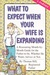 What to Expect When Your Wife Is Expanding by Thomas Hill