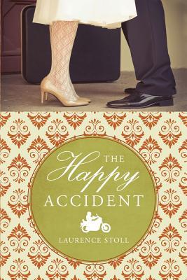 The Happy Accident by Laurence Stoll