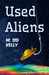 Used Aliens: A Novel