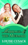 Marriage & The Mermaid (a Hapless Heros)