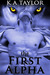 The First Alpha by K.A.  Taylor