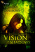 Vision of Shadows (Vision, #1)