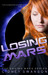 Losing Mars by Cidney Swanson