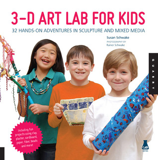 3D Art Lab for Kids by Susan Schwake
