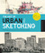 The Art of Urban Sketching:...