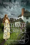 Ultimate Sacrifice (Merryweather Lodge, #3)