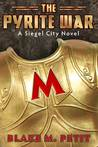 The Pyrite War (The World of Siegel City #2)