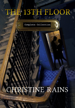 The 13th Floor Complete Collection by Christine Rains