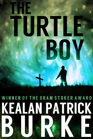 The Turtle Boy by Kealan Patrick Burke