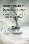 Night Train to RonKonKoma by Dov Silverman