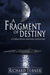 A Fragment of Destiny