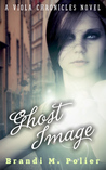 Ghost Image (Viola Chronicles, #2)