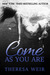 Come As You Are by Theresa Weir