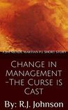 Change in Management: The Curse is Cast (Jim Meade: Martian P.I. #1.5)