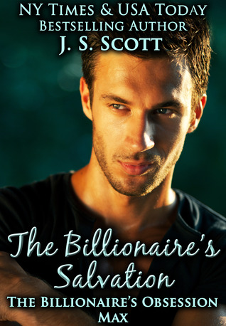 The Billionaire's Salvation (The Billionaire's Obsession ~ Max)