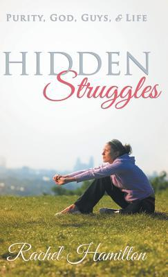 Hidden Struggles by Rachel Hamilton