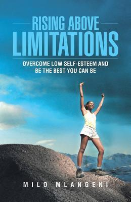 Rising Above Limitations by Milo Mlangeni