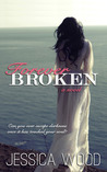 Forever Broken by Jessica Wood