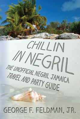 Chillin in Negril by George F. Feldman Jr.