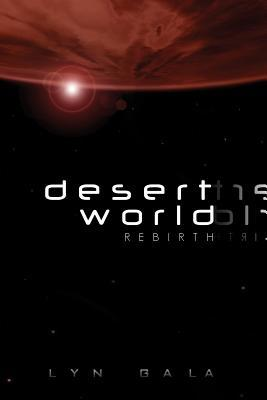 Desert World Rebirth by Lyn Gala
