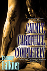 Calmly, Carefully, Completely by Tammy Falkner