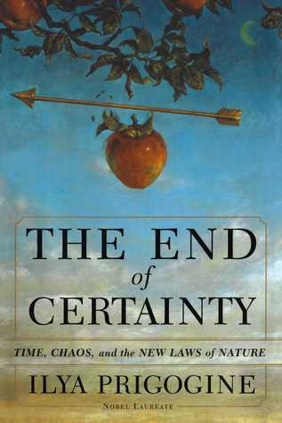 The End of Certainty by Ilya Prigogine