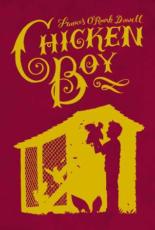 Chicken Boy by Frances O'Roark Dowell
