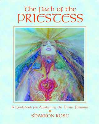 The Path of the Priestess by Sharron Rose