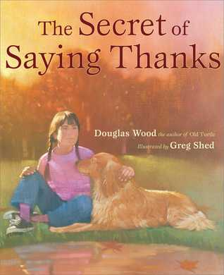 Secret of Saying Thanks by Douglas Wood