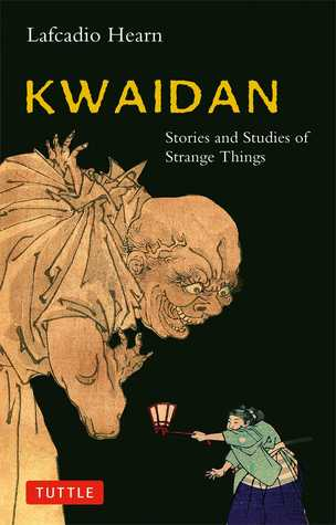 Kwaidan by Lafcadio Hearn