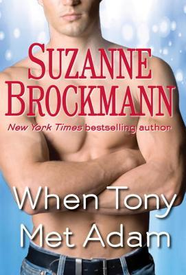 When Tony Met Adam by Suzanne Brockmann
