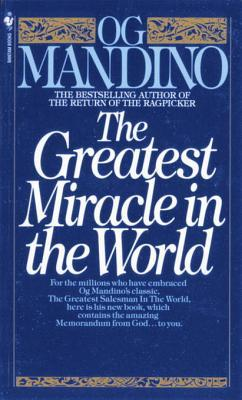 The Greatest Miracle in the World the Greatest Miracle in the World