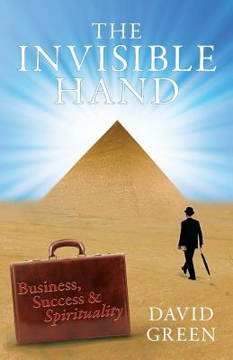 The Invisible Hand by David             Green