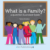 What is a Family? A Question and Answer Book by Sheldon, Tamia