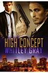 High Concept by Whitley Gray