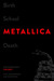 Birth School Metallica Death, Volume 1 by Paul Brannigan