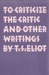 To Criticize the Critic and Other Writings