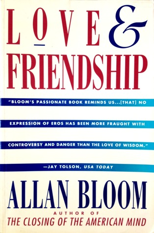 Love and Friendship by Allan Bloom
