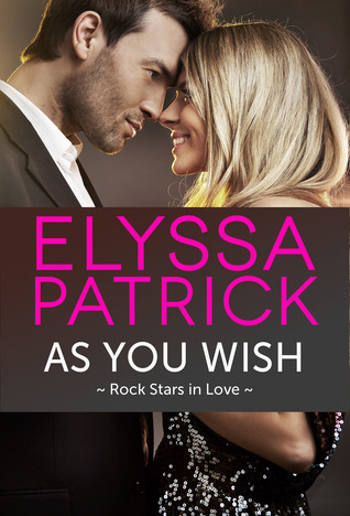 As You Wish (Rock Stars in Love, #1)