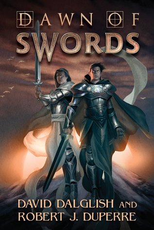 Dawn of Swords (The Breaking World) - David Dalglish, Robert J Duperre
