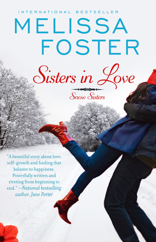Sisters In Love (Love in Bloom #1: Snow Sisters & The Bradens)