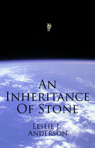 An Inheritance of Stone by Leslie J. Anderson