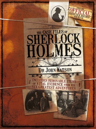The Case Notes of Sherlock Holmes by Dr John Watson by Guy Adams