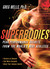 Superbodies: Peak Performance Secrets From the World's Best Athletes